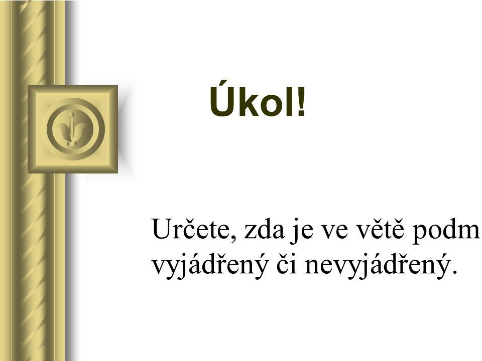 Jaký podmět je ve větě.5. ročník ZŠ Použitý software: držitel licence - ZŠ J.