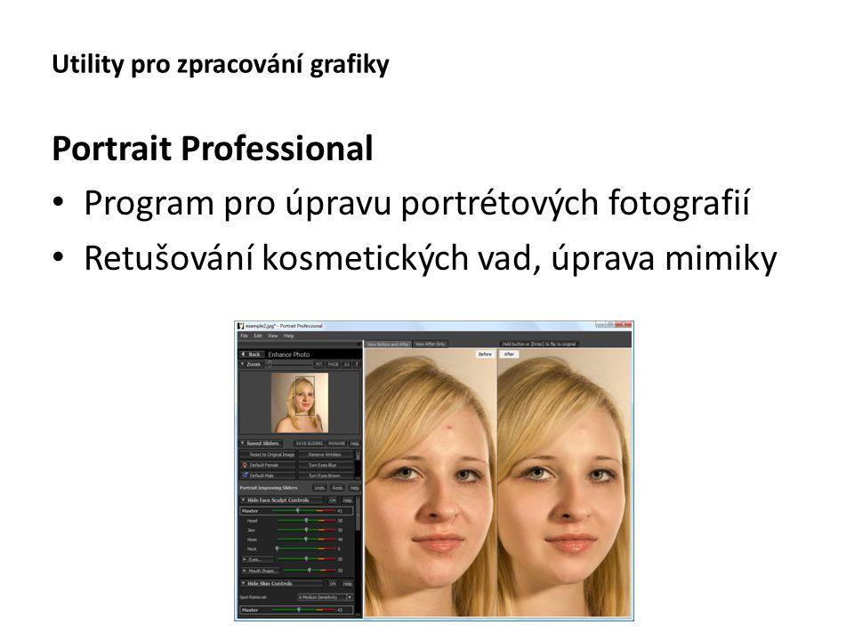 Utility pro zpracování grafiky Portrait Professional Program pro úpravu portrétových fotografií Retušování kosmetických vad, úprava mimiky