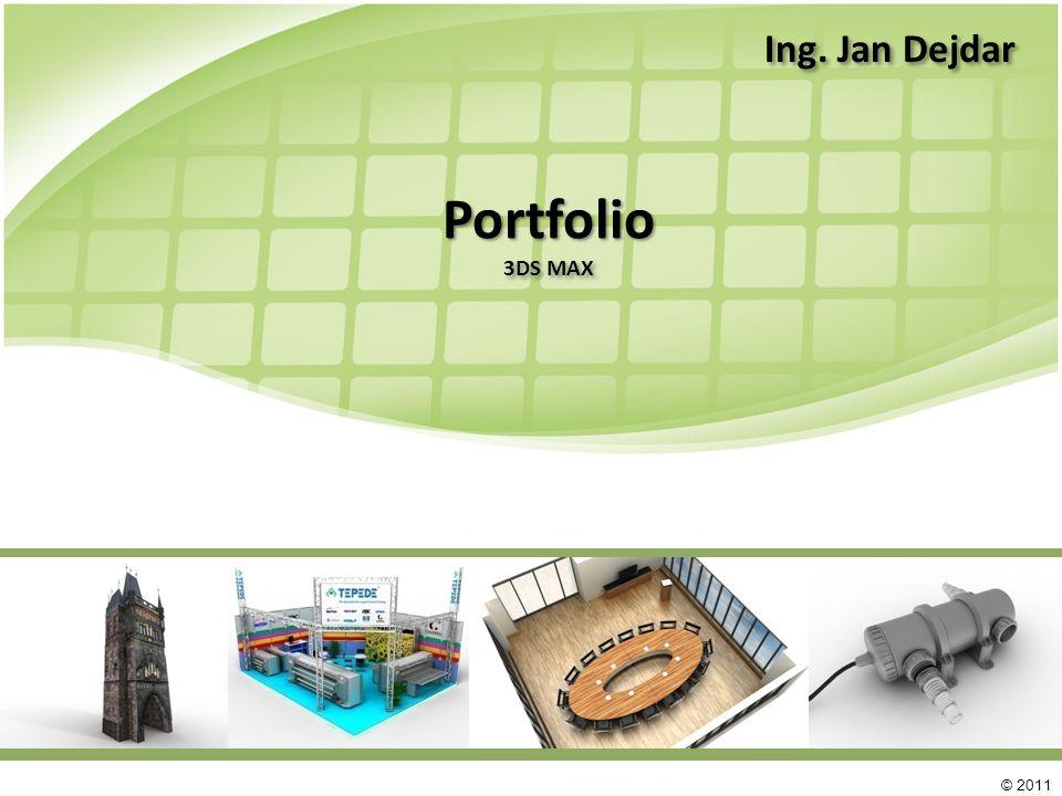 Portfolio Ing. Jan Dejdar 3DS MAX © 2011