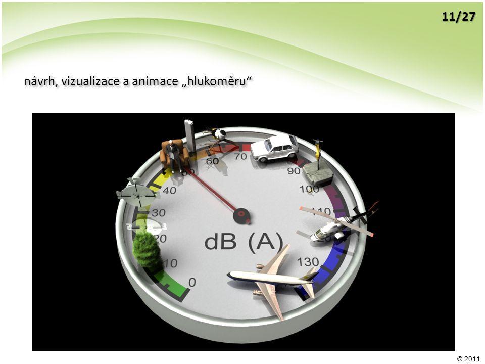 """© 2011 návrh, vizualizace a animace """"hlukoměru"""" 11/27"""