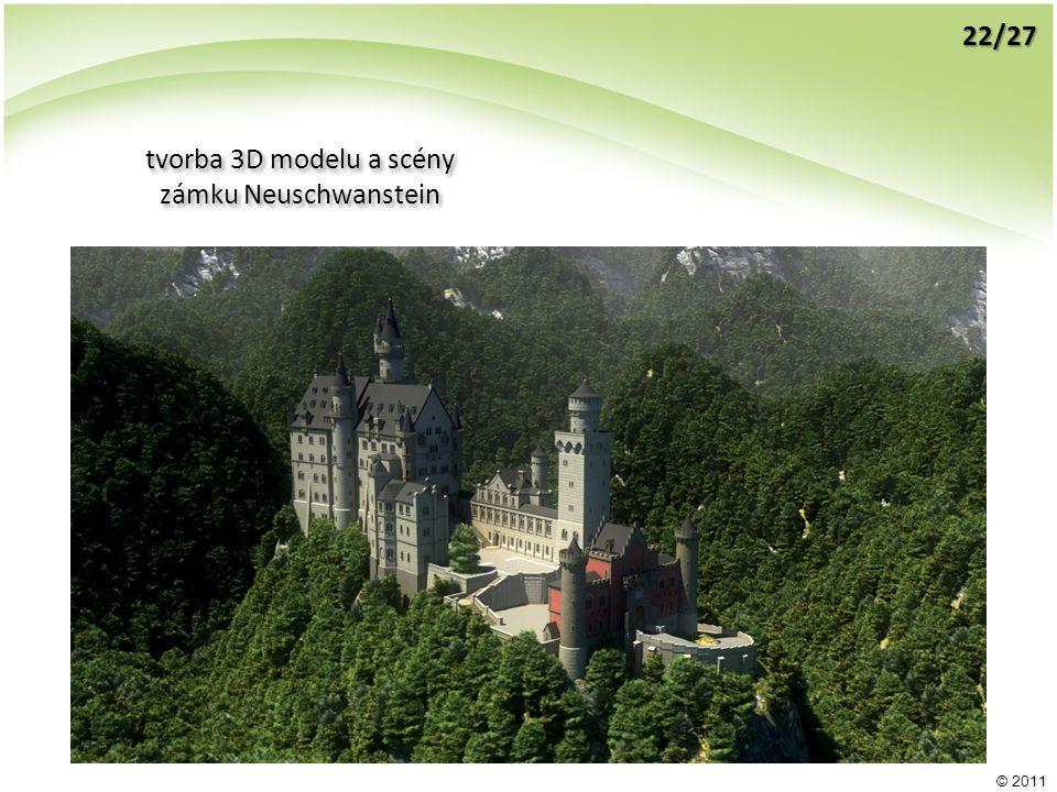 © 2011 22/27 tvorba 3D modelu a scény zámku Neuschwanstein tvorba 3D modelu a scény zámku Neuschwanstein