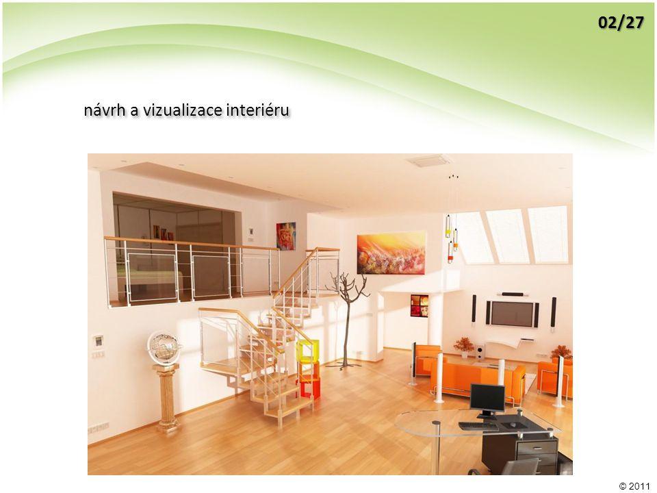 návrh a vizualizace interiéru 02/27 © 2011