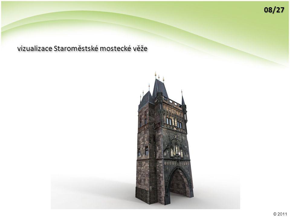 © 2011 vizualizace Staroměstské mostecké věže 08/27