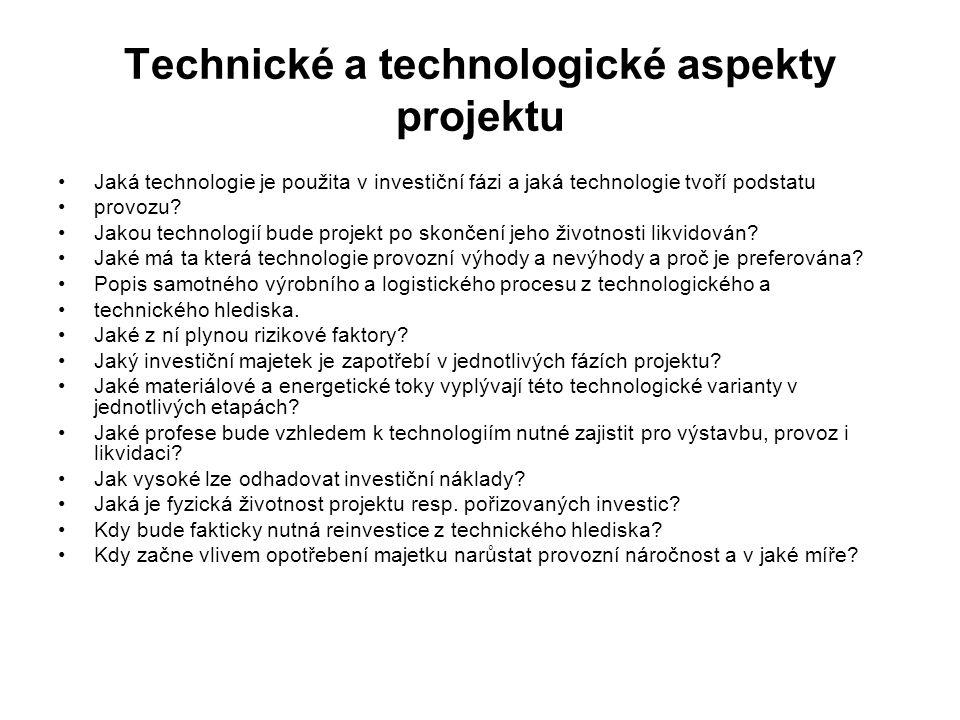 Technické a technologické aspekty projektu Jaká technologie je použita v investiční fázi a jaká technologie tvoří podstatu provozu? Jakou technologií
