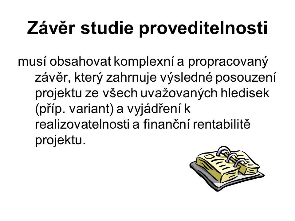Závěr studie proveditelnosti musí obsahovat komplexní a propracovaný závěr, který zahrnuje výsledné posouzení projektu ze všech uvažovaných hledisek (