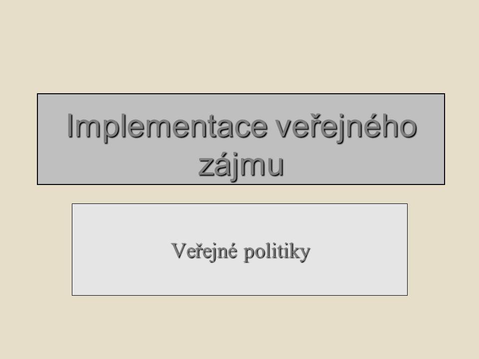 Implementace veřejného zájmu Veřejné politiky