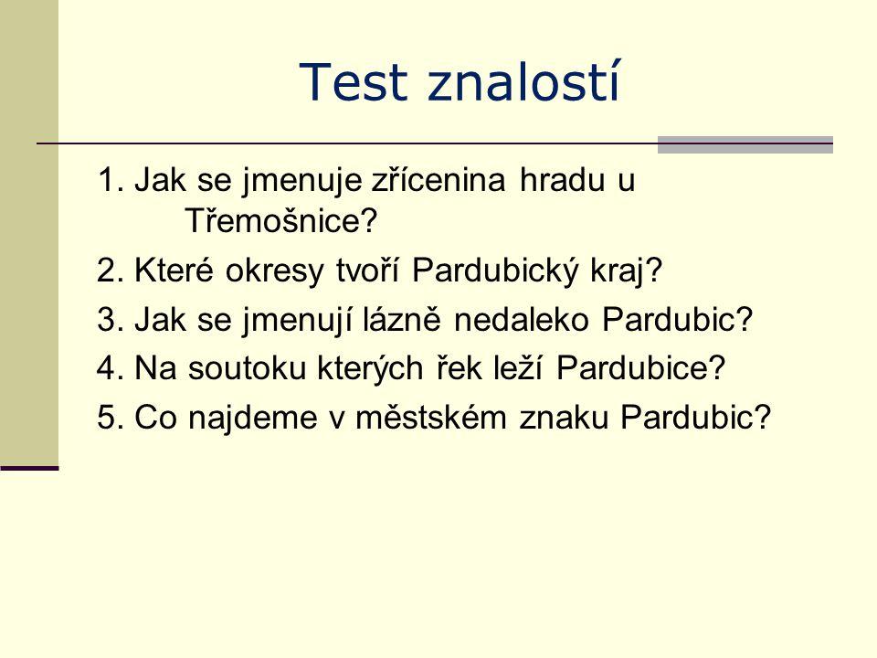 Test znalostí 1.Jak se jmenuje zřícenina hradu u Třemošnice.