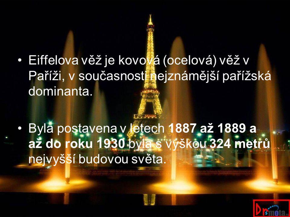 Eiffelova věž je kovová (ocelová) věž v Paříži, v současnosti nejznámější pařížská dominanta.
