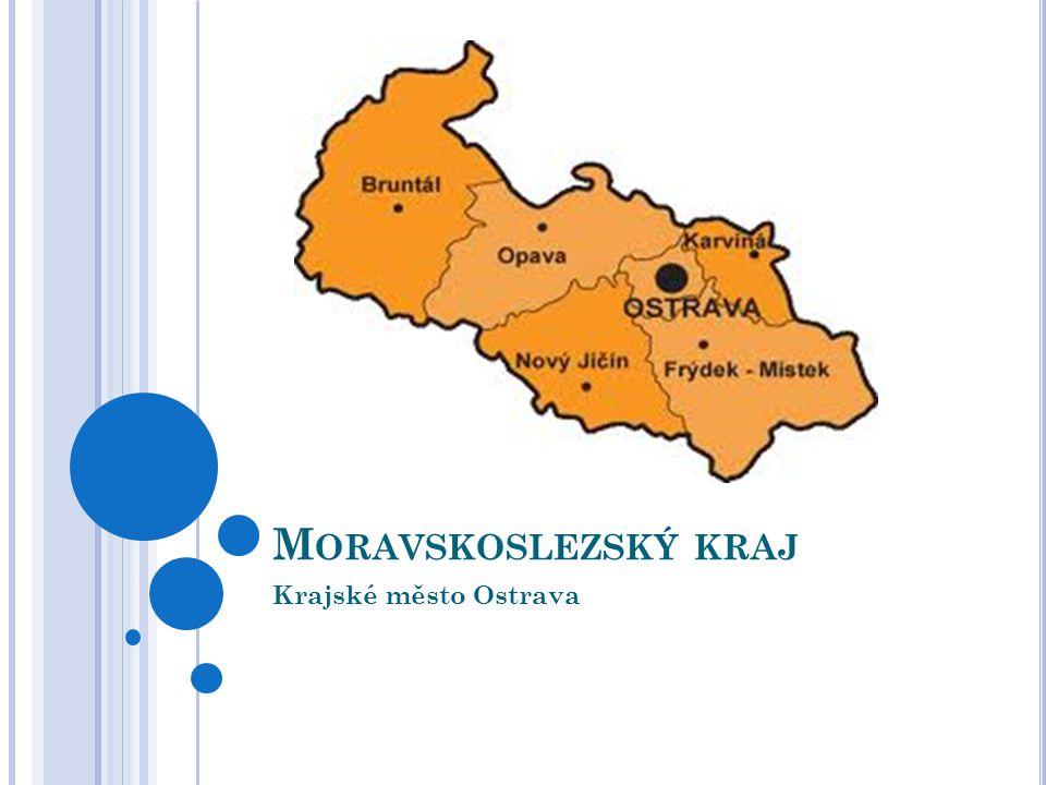 M ORAVSKOSLEZSKÝ KRAJ Krajské město Ostrava