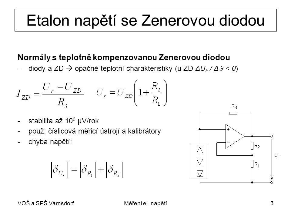 VOŠ a SPŠ VarnsdorfMěření el. napětí3 Etalon napětí se Zenerovou diodou Normály s teplotně kompenzovanou Zenerovou diodou -diody a ZD  opačné teplotn