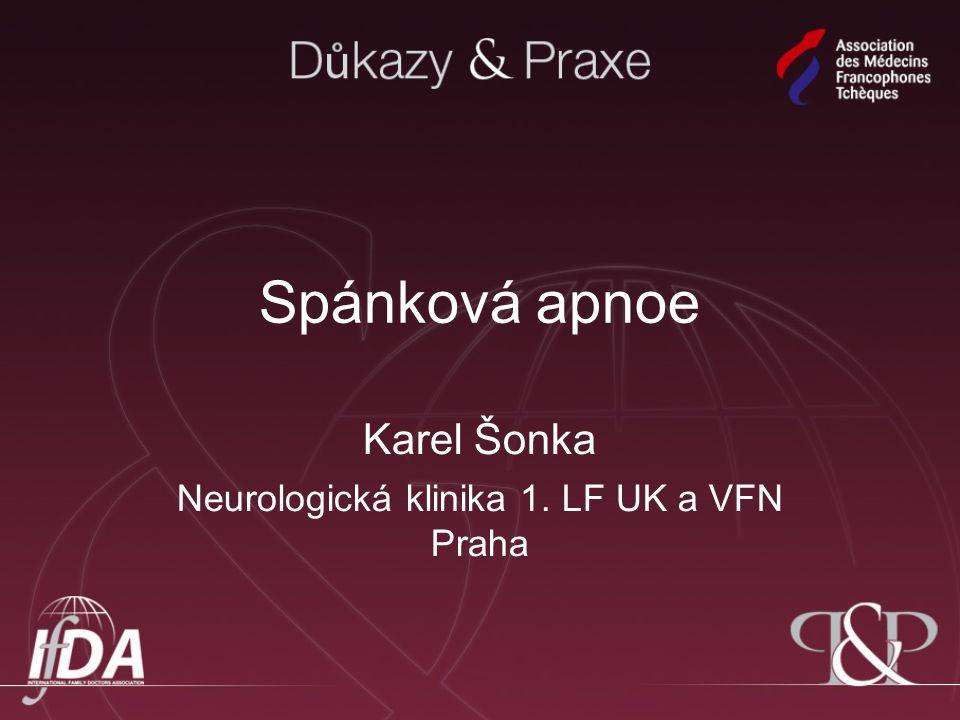 Spánková apnoe Karel Šonka Neurologická klinika 1. LF UK a VFN Praha