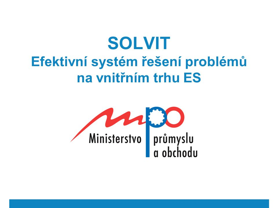  2005  Ministry of Industry and Trade 2 Co je SOLVIT.