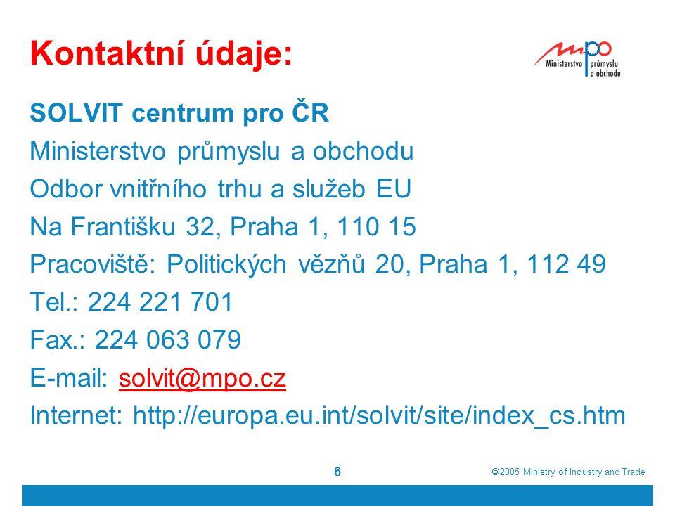  2005  Ministry of Industry and Trade 7 Děkuji za pozornost Mgr.