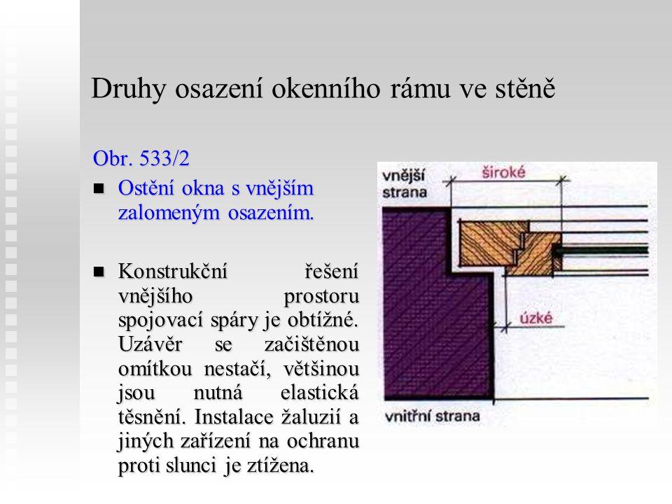 Druhy osazení okenního rámu ve stěně Obr.533/2 Ostění okna s vnějším zalomeným osazením.