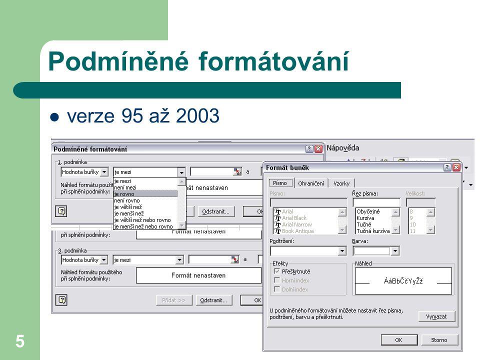 Podmíněné formátování verze 95 až 2003 5 1 až 3 podmínky
