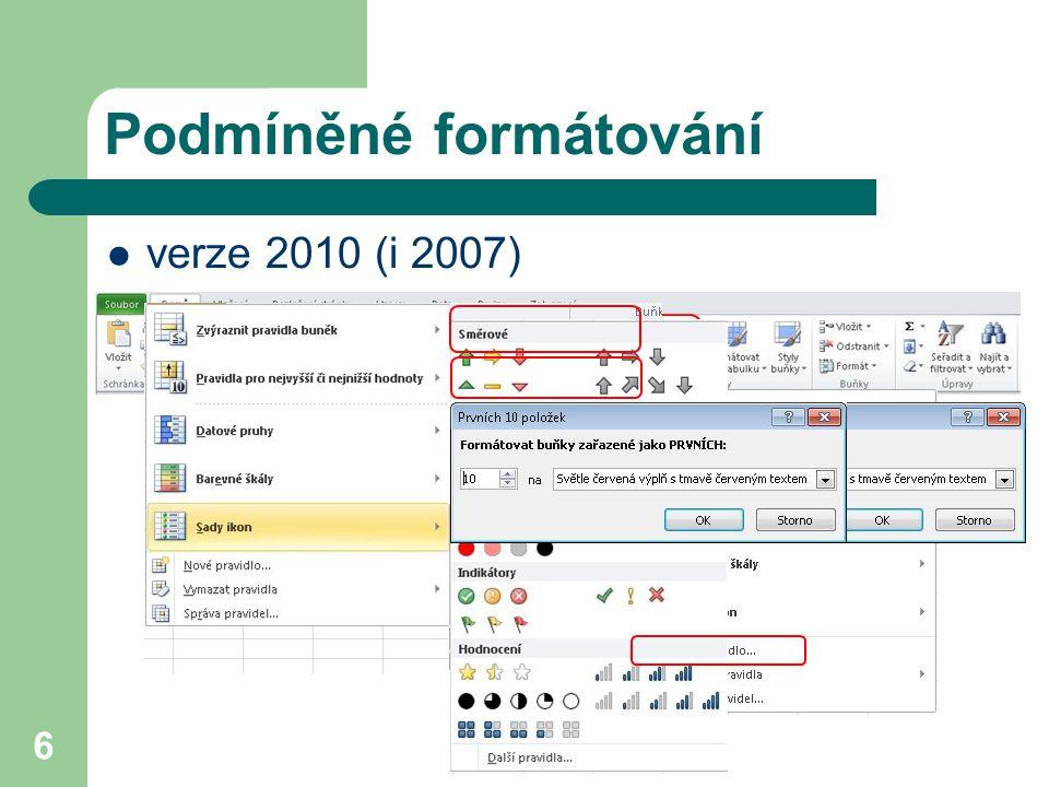 Podmíněné formátování verze 2010 (i 2007) 6
