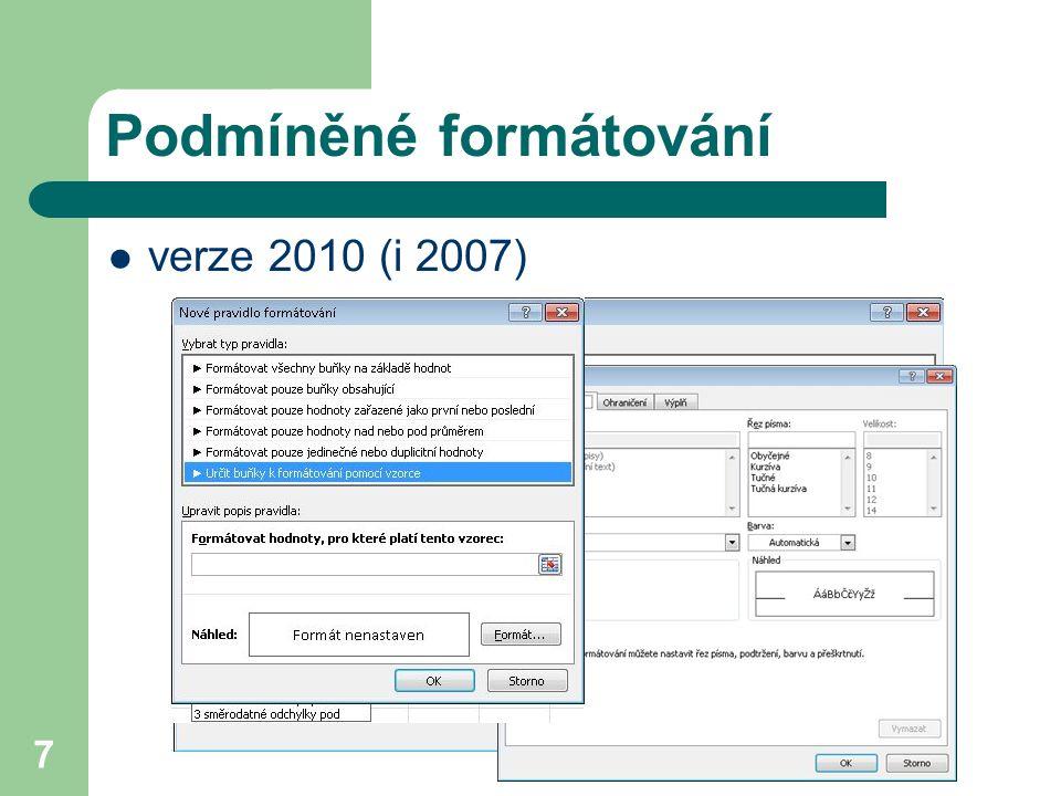 Podmíněné formátování verze 2010 (i 2007) 7