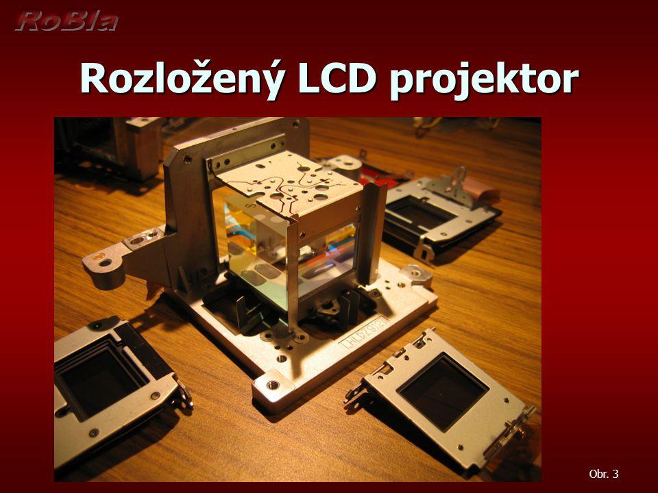 Rozložený LCD projektor Obr. 3