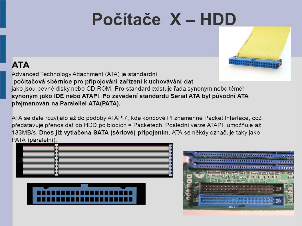 ATA Advanced Technology Attachment (ATA) je standardní počítačová sběrnice pro připojování zařízení k uchovávání dat, jako jsou pevné disky nebo CD-RO