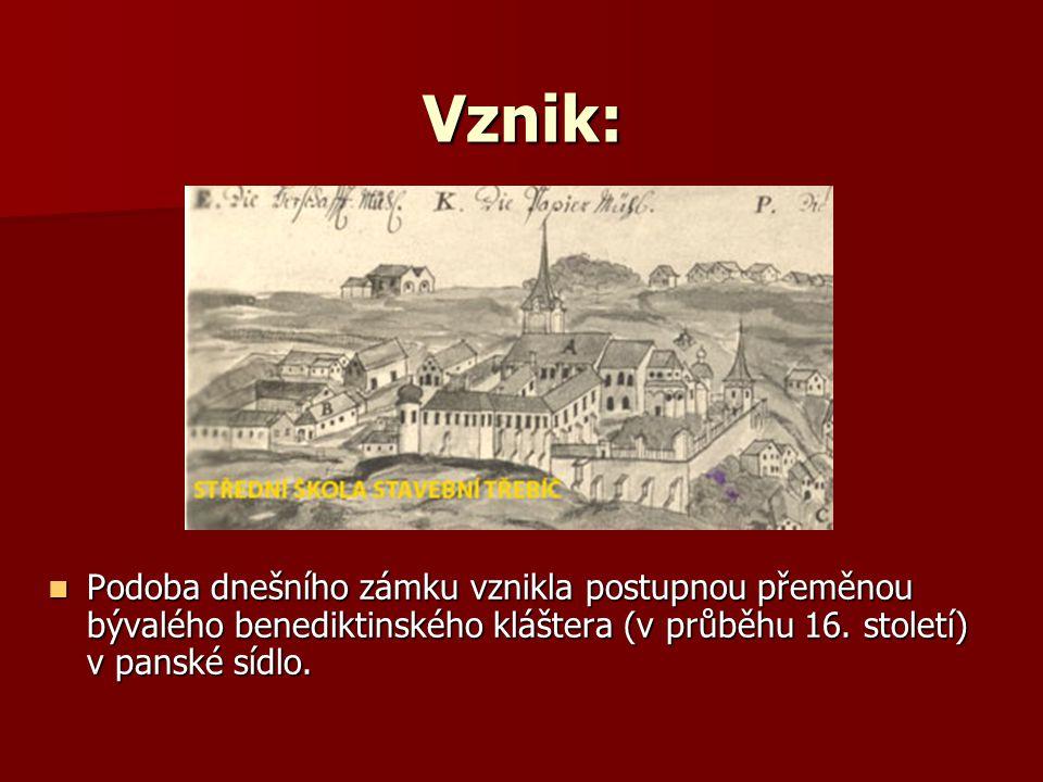 Vznik: Podoba dnešního zámku vznikla postupnou přeměnou bývalého benediktinského kláštera (v průběhu 16.