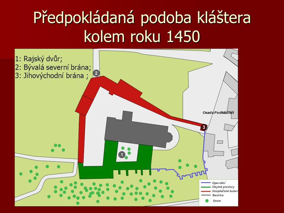Předpokládaná podoba kláštera kolem roku 1450 1: Rajský dvůr; 2: Bývalá severní brána; 3: Jihovýchodní brána ;