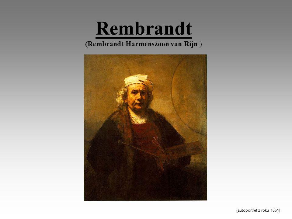 Rembrandt (Rembrandt Harmenszoon van Rijn ) (autoportrét z roku 1661)