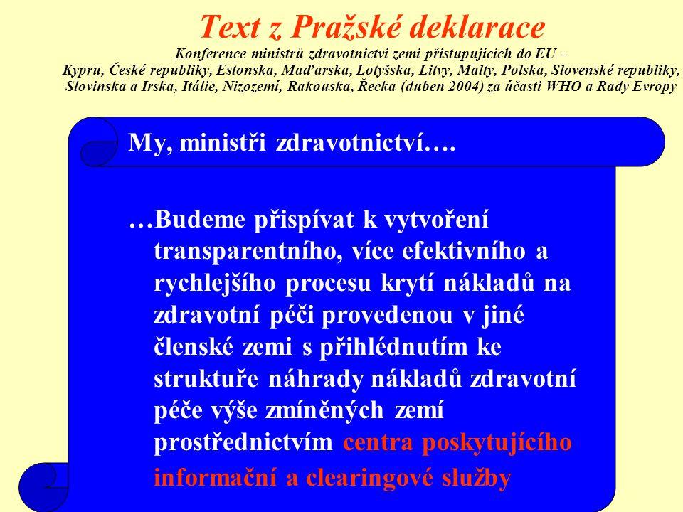 Text z Pražské deklarace Konference ministrů zdravotnictví zemí přistupujících do EU – Kypru, České republiky, Estonska, Maďarska, Lotyšska, Litvy, Ma