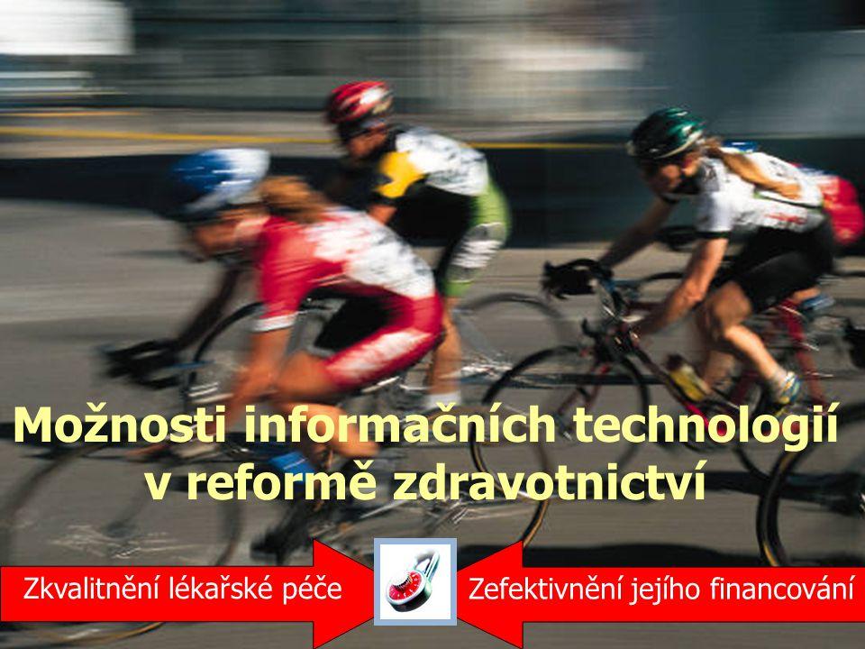 Možnosti informačních technologií v reformě zdravotnictví Zefektivnění jejího financování Zkvalitnění lékařské péče