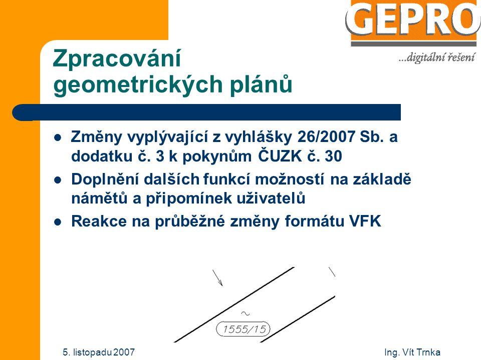 Ing. Vít Trnka5. listopadu 2007 Geometrické plány: chybová hlášení při importu do ISKN
