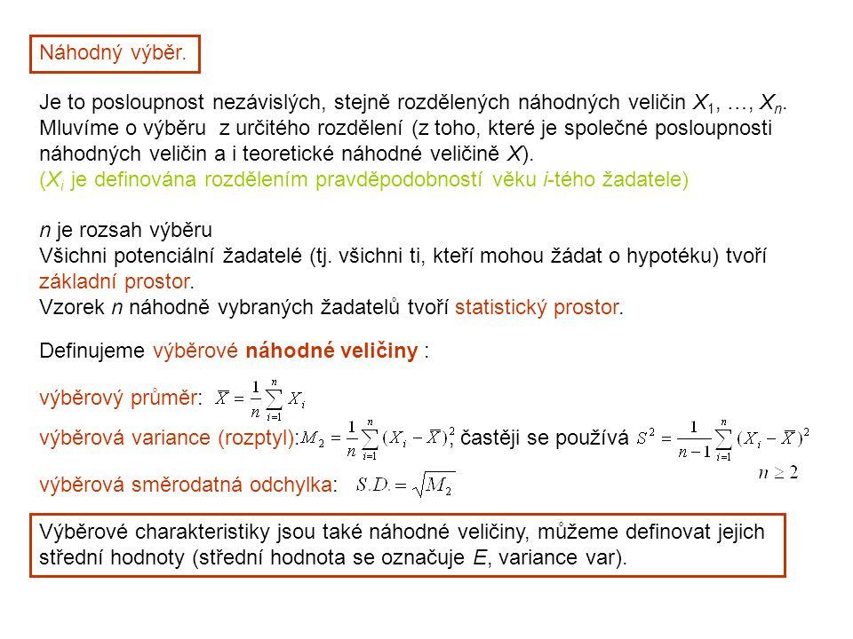 Náhodný výběr. Je to posloupnost nezávislých, stejně rozdělených náhodných veličin X 1, …, X n.