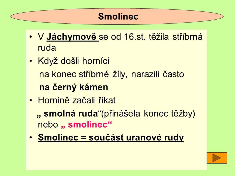 Smolinec V Jáchymově se od 16.st.