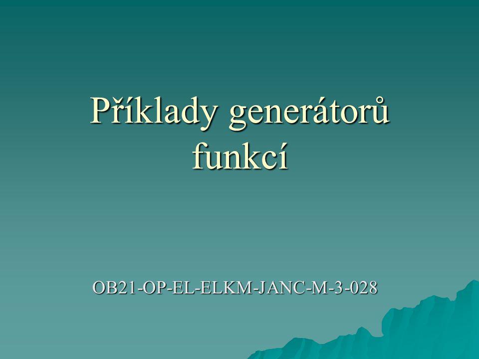 Příklady generátorů funkcí OB21-OP-EL-ELKM-JANC-M-3-028