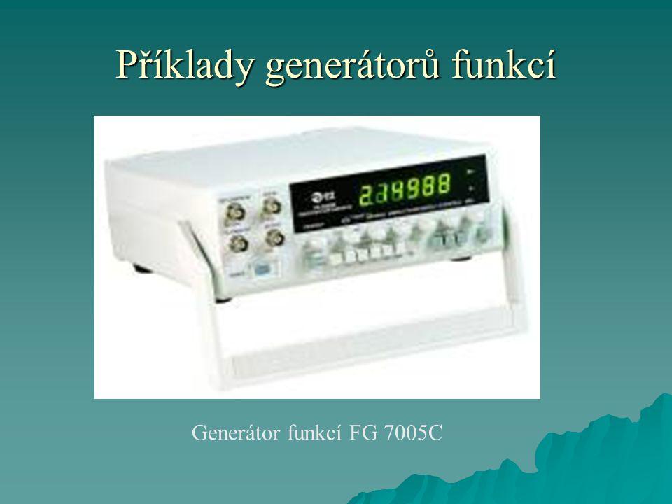 Příklady generátorů funkcí Generátor funkcí FG 7005C