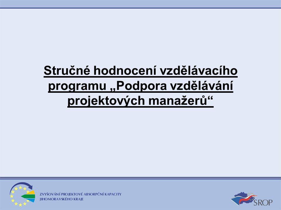 """Stručné hodnocení vzdělávacího programu """"Podpora vzdělávání projektových manažerů"""