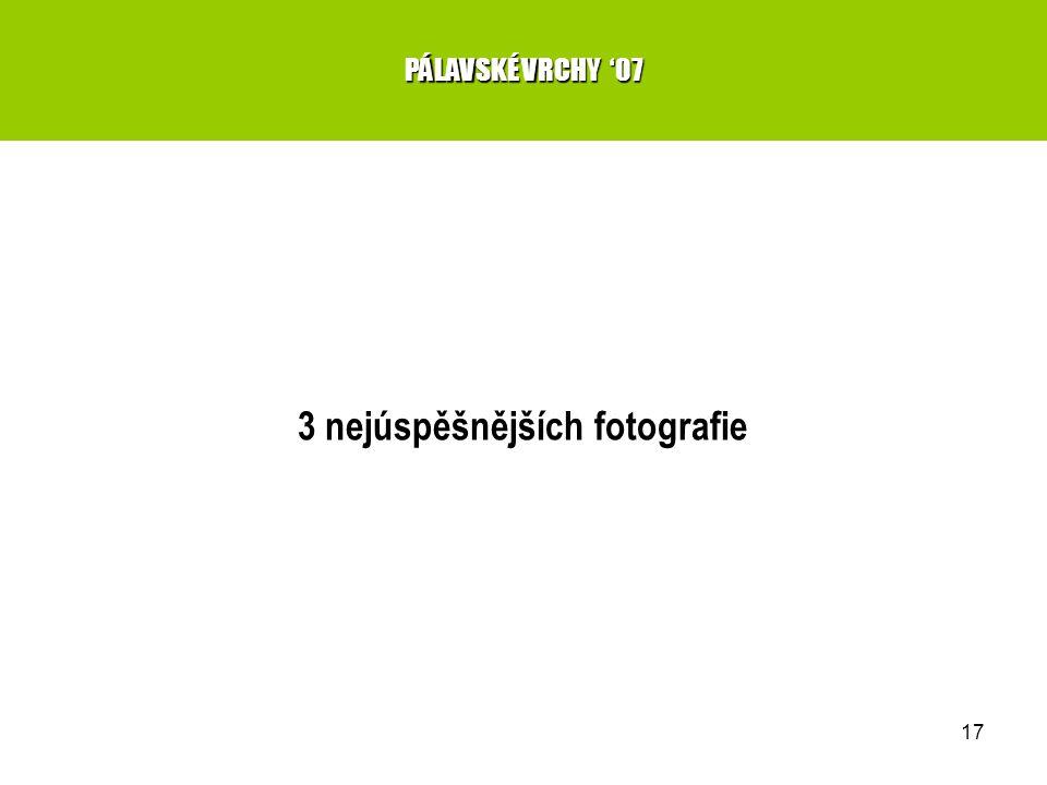 17 3 nejúspěšnějších fotografie PÁLAVSKÉ VRCHY '07