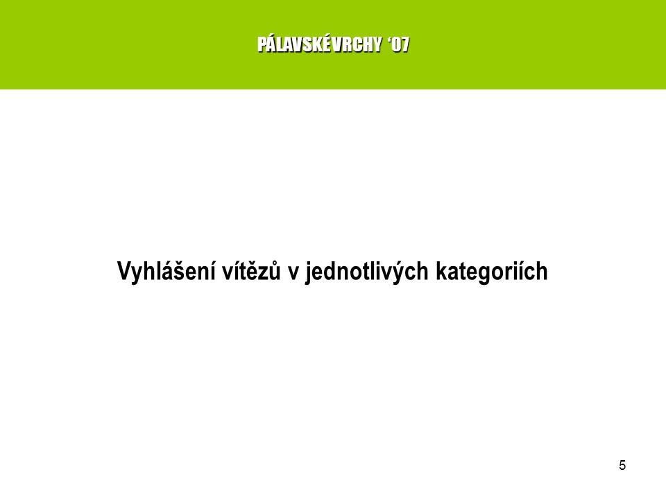 5 Vyhlášení vítězů v jednotlivých kategoriích PÁLAVSKÉ VRCHY '07