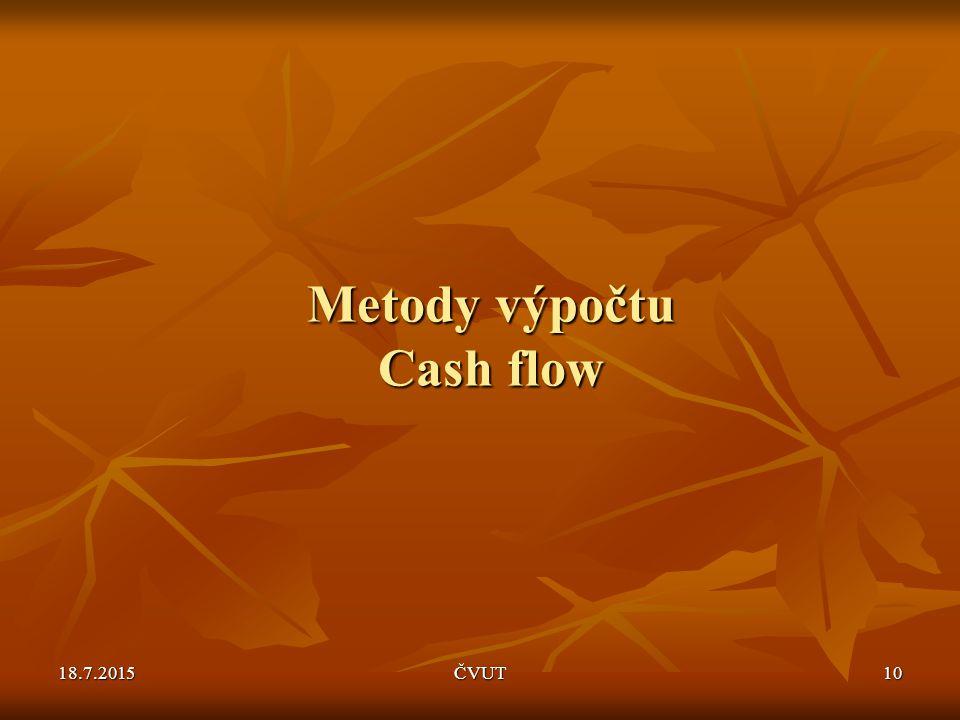 18.7.2015ČVUT10 Metody výpočtu Cash flow