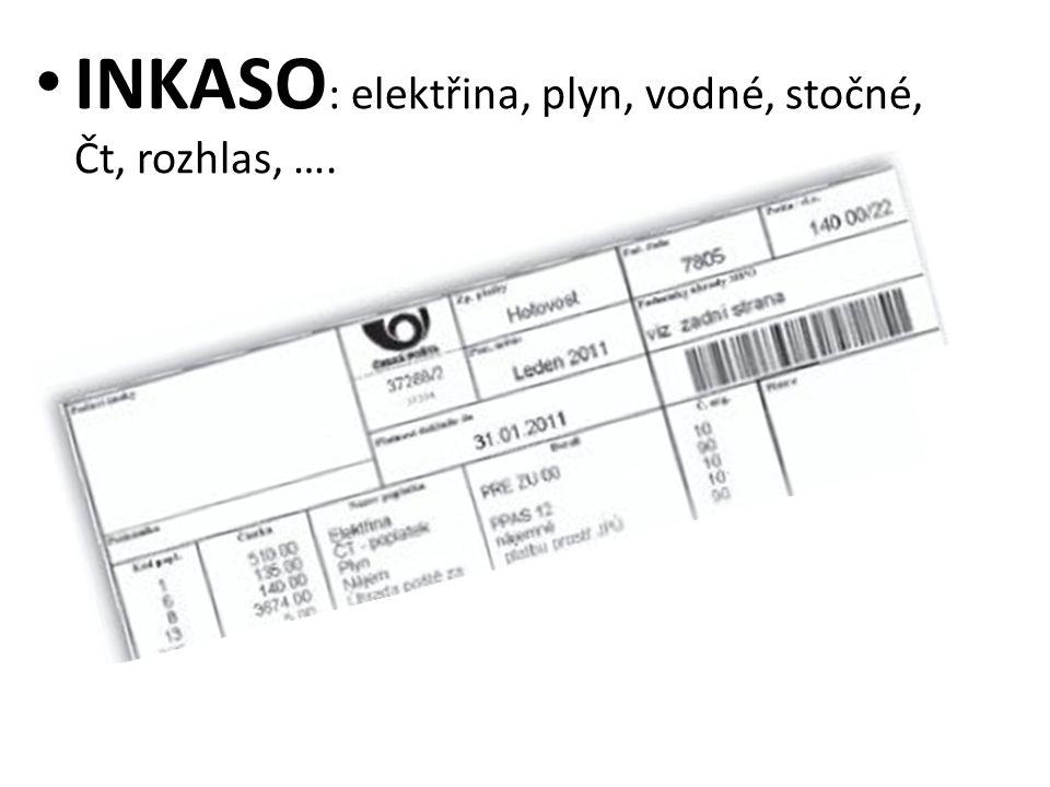 INKASO : elektřina, plyn, vodné, stočné, Čt, rozhlas, ….
