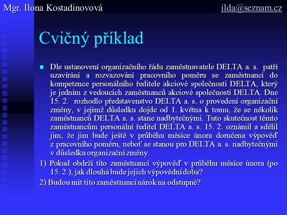 Cvičný příklad Dle ustanovení organizačního řádu zaměstnavatele DELTA a.