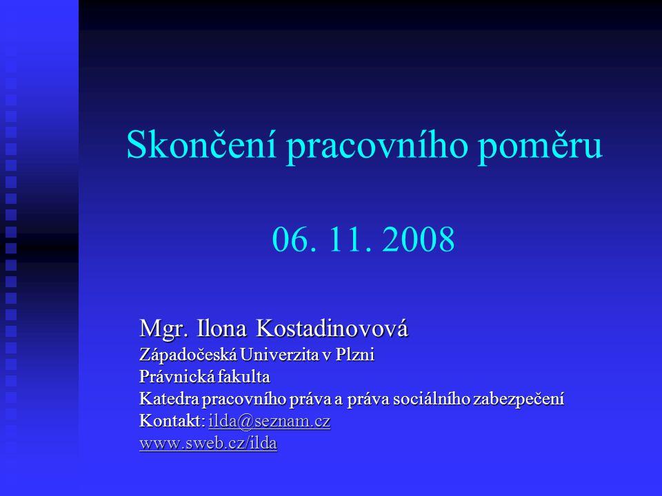 Skončení pracovního poměru 06. 11. 2008 Mgr.