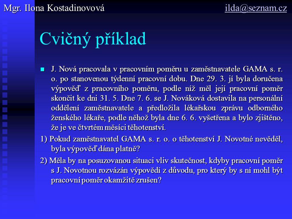 Cvičný příklad J. Nová pracovala v pracovním poměru u zaměstnavatele GAMA s.