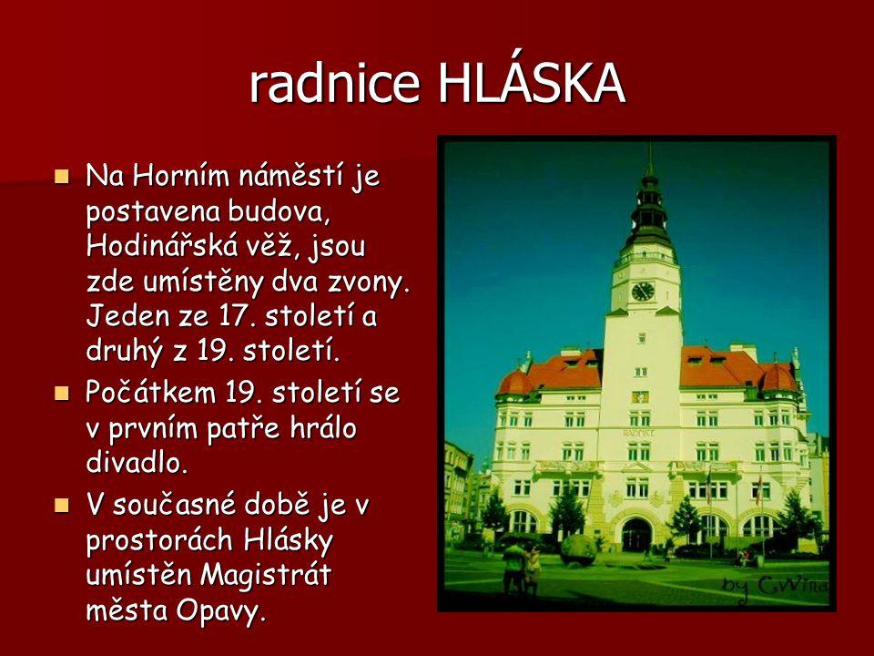 radnice HLÁSKA Na Horním náměstí je postavena budova, Hodinářská věž, jsou zde umístěny dva zvony.