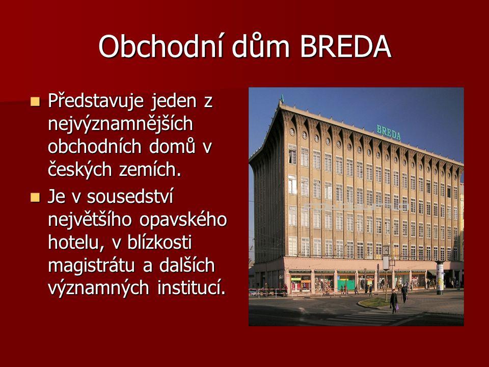 Obchodní dům BREDA Představuje jeden z nejvýznamnějších obchodních domů v českých zemích.