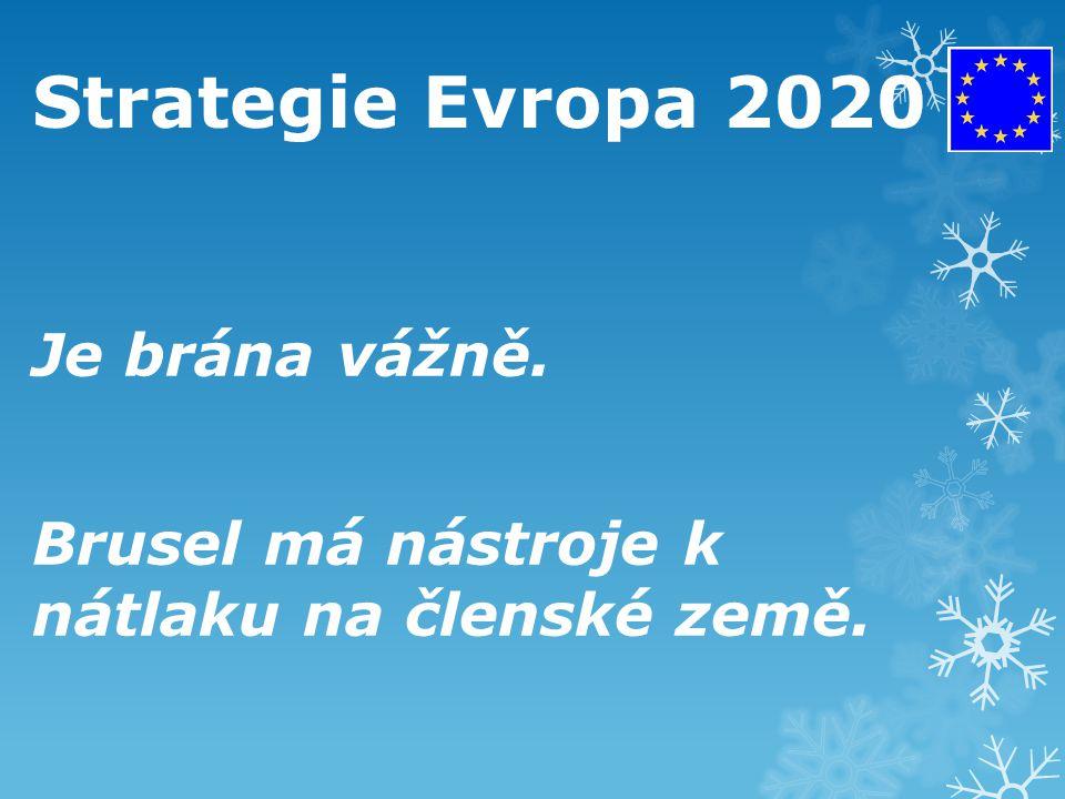 Cíle Strategie 2020  40 % mladší generace - terciární vzdělání  Inteligentní růst – vyvíjet ekonomiku založenou na znalostech a inovacích