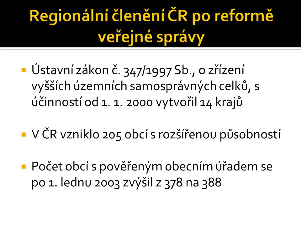  Ústavní zákon č. 347/1997 Sb., o zřízení vyšších územních samosprávných celků, s účinností od 1.