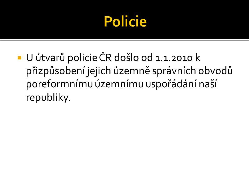  U útvarů policie ČR došlo od 1.1.2010 k přizpůsobení jejich územně správních obvodů poreformnímu územnímu uspořádání naší republiky.