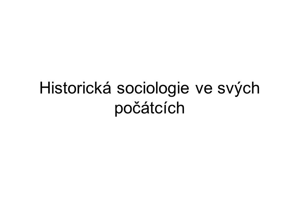 Historická sociologie ve svých počátcích