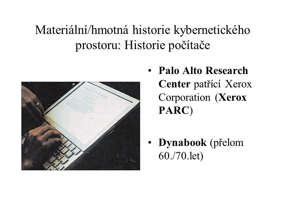 Materiální/hmotná historie kybernetického prostoru: Historie počítače Palo Alto Research Center patřící Xerox Corporation (Xerox PARC) Dynabook (přelo