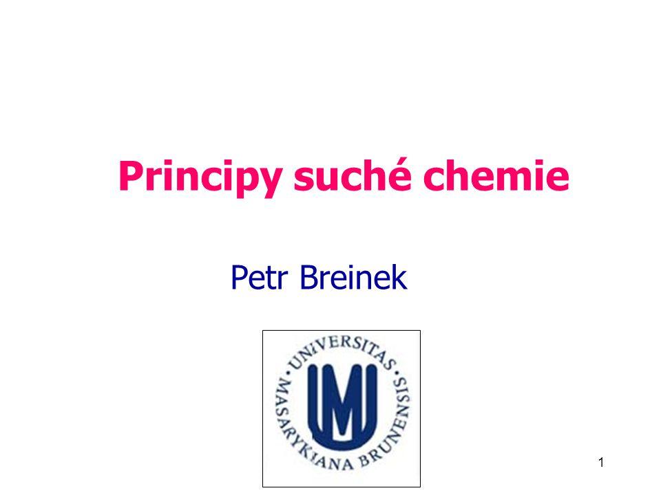 BC_Suchá chemie_2011 1 Principy suché chemie Petr Breinek