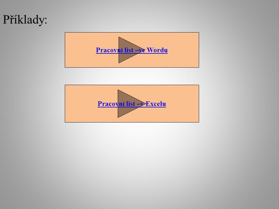 Příklady: Pracovní list –ve Wordu Pracovní list –v Excelu